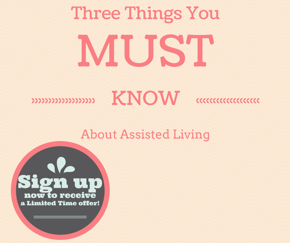 Three Things You MUST Know About Assisted Living
